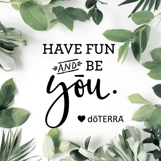 Huiles essentielles doTERRA have fun and be you